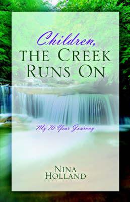 Children, the Creek Runs on by Nina Holland image