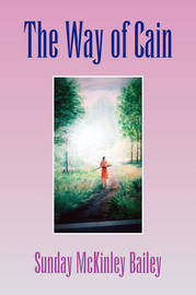 The Way of Cain by Sunday McKinley Bailey image
