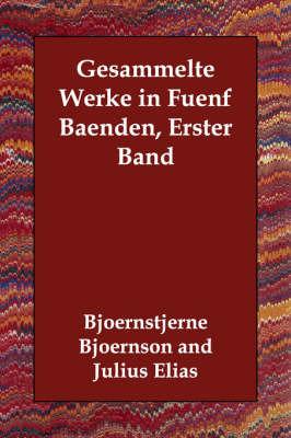 Gesammelte Werke in Fuenf Baenden, Erster Band by Bjoernstjerne Bjoernson