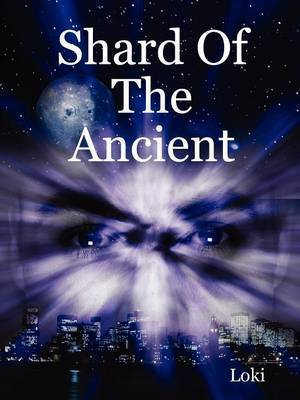 Shard Of The Ancient by Loki