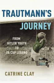 Trautmann's Journey by Catrine Clay image