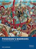 Poseidon's Warriors: Classical Naval Warfare 480-31 BC by John Lambshead