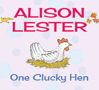 One Clucky Hen by Alison Lester
