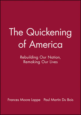 The Quickening of America by Frances Moore Lappe