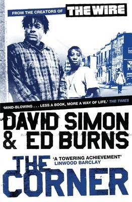 The Corner: A Year in the Life of an Inner-City Neighbourhood (The Wire) by David Simon