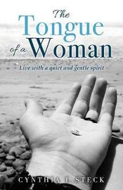 The Tongue of a Woman by Cynthia L Steck