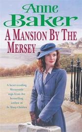 A Mansion by the Mersey by Anne Baker image