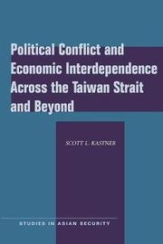 Political Conflict and Economic Interdependence Across the Taiwan Strait and Beyond by Scott L. Kastner image