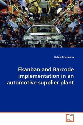 Ekanban and Barcode Implementation in an Automotive Supplier Plant by Stefan Rotermann