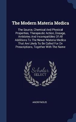 The Modern Materia Medica by * Anonymous