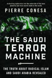 The Saudi Terror Machine by Pierre Conesa image