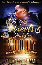 The Streets Don't Love Nobody by Tranay Adams