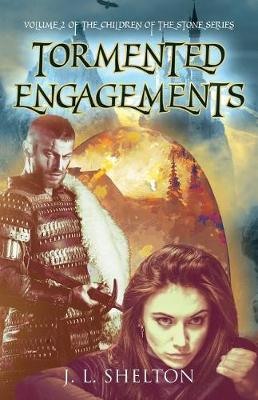 Tormented Engagements by J L Shelton