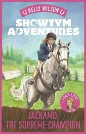Showtym Adventures 7: Jackamo, the Supreme Champion by Kelly Wilson image