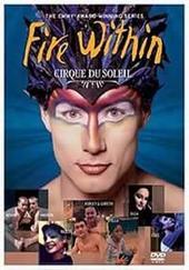Cirque Du Soleil - Fire Within (3 Disc Set) on DVD