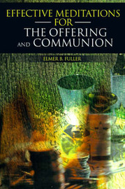 Effective Meditations for the Offering and Communion by Elmer B. Fuller image