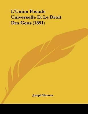 L'Union Postale Universelle Et Le Droit Des Gens (1891) by Joseph Wauters