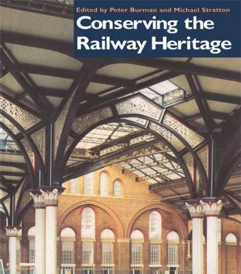 Conserving the Railway Heritage by Peter Burman