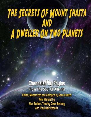 Secrets Of Mount Shasta And A Dweller On Two Planets by Nick Redfern