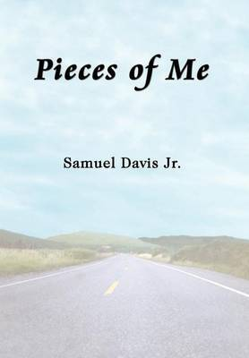 Pieces of ME by Samuel Davis Jr.