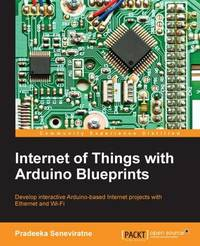 Internet of Things with Arduino Blueprints by Pradeeka Seneviratne