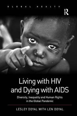 Living with HIV and Dying with AIDS by Lesley Doyal