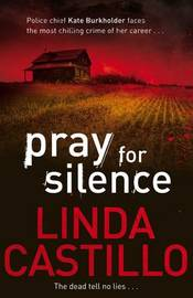 Pray for Silence by Linda Castillo