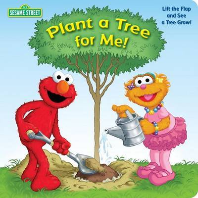 Plant a Tree for Me!: Sesame Street by Naomi Kleinberg