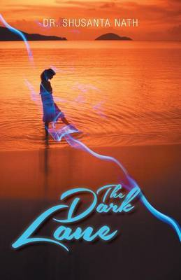 The Dark Lane by Shusanta Nath
