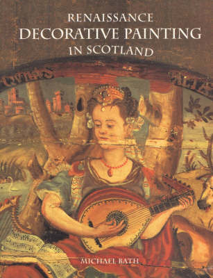 Renaissance Decorative Painting in Scotland by Michael Bath image