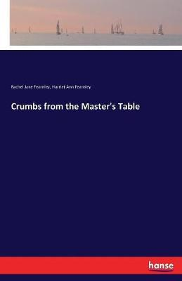 Crumbs from the Master's Table by Rachel Jane Fearnley image