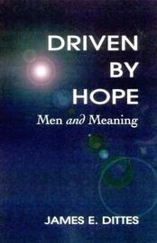 Driven by Hope by James E Dittes image