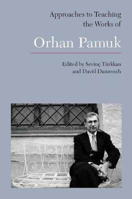 Approaches to Teaching the Works of Orhan Pamuk image