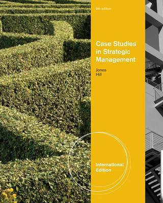 Case Studies in Strategic Management by Charles W.L. Hill