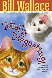Totally Disgusting! by Bill Wallace