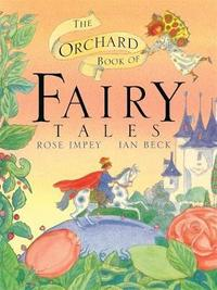 The Orchard Book of Fairytales by Rose Impey image