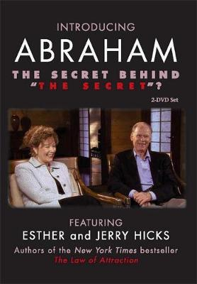 "Introducing Abraham: The Secret Behind the ""Secret"" by Esther Hicks"