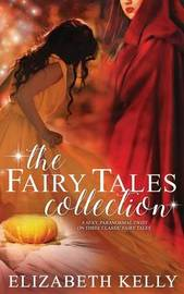 The Fairy Tales Collection by Elizabeth Kelly