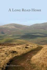 A Long Road Home by John Howlett