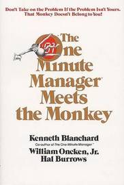 The One Minute Manager Meets the Monkey by Kenneth H Blanchard