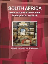 South Africa Recent Economic and Political Developments Yearbook - Strategic Information and Developments by Inc Ibp image