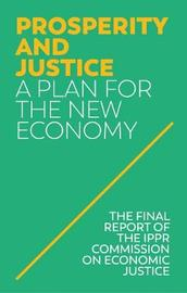 Prosperity and Justice by IPPR (Institute for Public Policy Research)