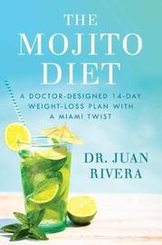 The Mojito Diet by Juan Rivera