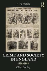 Crime and Society in England, 1750-1900 by Clive Emsley