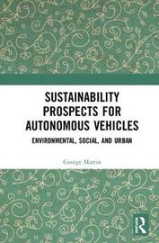 Sustainability Prospects for Autonomous Vehicles by George T. Martin