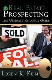 Real Estate Prospecting by Loren Keim