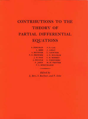 Contributions to the Theory of Partial Differential Equations. (AM-33), Volume 33 by Fritz John