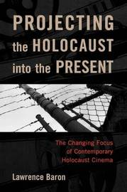 Projecting the Holocaust into the Present by Lawrence Baron image