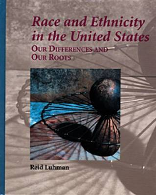 Race and Ethnicity in the United States: Our Differences and Our Roots by Reid Luhman image