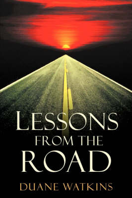 Lessons from the Road by Duane Watkins image